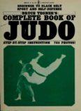 Bruce Tegner's Complete Book of Judo: Beginner to Black Belt Sport and Self-Defense