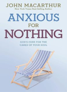 Anxious for Nothing: God's Cure for the Cares of Your Soul (John Macarthur Study)
