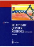 Greiner W. Relativistic quantum mechanics. Wave equations
