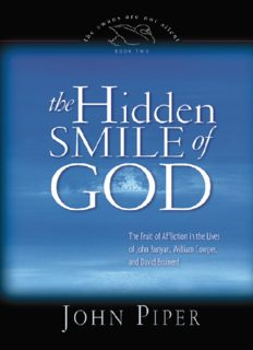 The Hidden Smile of God: The Fruit of Affliction in the Lives of John Bunyan, William Cowper, and David Brainerd (The Swans Are Not Silent, 2)