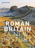 Roman Britain A New History (Second edition)