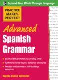 Practice Makes Perfect: Spanish Grammar Advanced