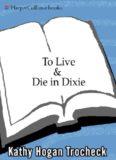 To Live & Die in Dixie (Callahan Garrity Mysteries)