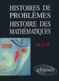 Histoire de problemes, histoire des mathematiques