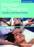 Massage for Therapists. A Guide to Soft Tissue Therapy