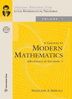 A Gateway to Modern Mathematics  Adventures in Iteration I (Little Mathematical Treasures) by Shailesh Shirali Universities Press