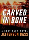 Carved in Bone: A Body Farm Novel (Body Farm Novels)