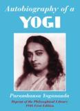 Autobiography of a Yogi, by Paramhansa Yogananda