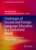 Challenges of Second and Foreign Language Education in a Globalized World: Studies in Honor of Krystyna Droździał-Szelest