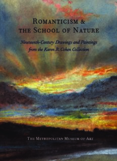Romanticism and the School of Nature  Nineteenth-Century Drawings and Paintings from the Karen B. Cohen Collection