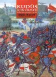 Kudüs İçin Ölmek Şövalyeler, Rahipler, Müslümanlar ve Birinci Haçlı Seferi - Dieter Breuers