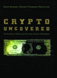 Crypto Uncovered: The Evolution of Bitcoin and the Crypto Currency Marketplace