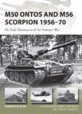 M50 Ontos and M56 Scorpion 1956-1970: US Tank Destroyers of the Vietnam War (Osprey New Vanguard