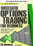 Options Trading Successfully for Beginners: Making Money with Options in just a FEW HOURS!