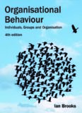 Organisational behaviour : individuals, groups and organisation