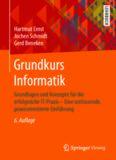Grundkurs Informatik: Grundlagen und Konzepte für die erfolgreiche IT-Praxis - Eine umfassende