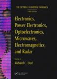 Electronics, Power Electronics, Optoelectronics, Microwaves, Electromagnetics, and Radar (Electrical Engineering Handbook)