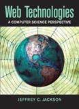 Web Technologies - A Computer Science Perspective - J. Jackson