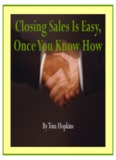 Closing Sales Is Easy, Once You Know How - Tom Hopkins