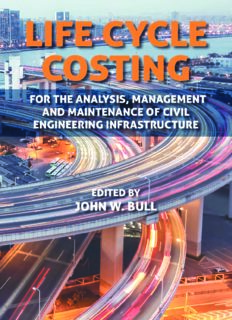 Life cycle costing for the analysis, management and maintenance of civil engineering infrastructure