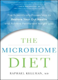 The Microbiome Diet: The Scientifically Proven Way to Restore Your Gut Health and Achieve Permanent Weight Loss