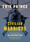 Civilian Warriors: The Inside Story of Blackwater