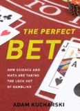 The Perfect Bet; How Science and Math Are Taking the Luck Out of Gambling