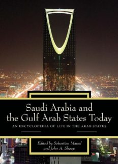 Saudi Arabia and the Gulf Arab States Today: An Encyclopedia of Life in the Arab States, Volumes 1 + 2