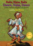 Dance, Nana, Dance (Baila, Nana, Baila): Cuban Folktales in English and Spanish