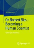On Norbert Elias - Becoming a Human Scientist: Edited by Stefanie Ernst