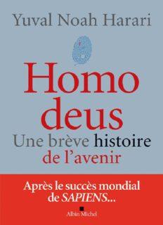 Homo Deus. Une brève histoire de l'humanité