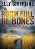 A Room Full of Bones: A Ruth Galloway Investigation (Ruth Galloway 4)