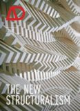 The New Structuralism: Design, Engineering and Architectural Technologies (Architectural Design