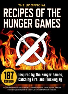 The Unofficial Recipes of The Hunger Games. 187 Recipes Inspired by The Hunger Games, Catching Fire, and Mockingjay