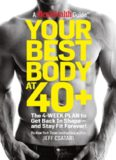 Your Best Body at 40+ The 4-Week Plan to Get Back in Shape and Stay Fit Forever!