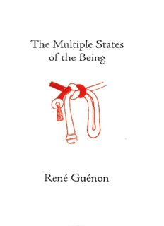 Rene Guenon - The Multiple States of the Being.pdf