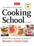 The America's Test Kitchen Cooking School Cookbook: Everything You Need to Know to Become a Great