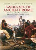 Famous Men of Ancient Rome. Lives of Julius Caesar, Nero, Marcus Aurelius and Others