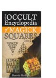 Occult Encyclopedia of Magick Squares: Planetary Angels and Spirits of Ceremonial Magick