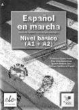 Español en Marcha. Nivel Básico A1+A2. Cuaderno de ejercicios