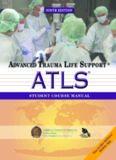 ATLS: Advanced Trauma Life Suport Student Course Manual