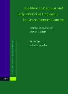 New Testament and Early Christian Literature in Greco-Roman Context: Studies in Honor of David E. Aune (Supplements to Novum Testamentum, V. 122)