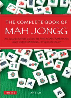 The complete book of Mah Jongg : an illustrated guide to the Asian, American and international styles of play