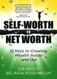 SELF-WORTH To NET WORTH: 12 Keys to creating Wealth Inside and Out