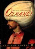 Caroline Finkel - Rüyadan İmparatorluğa Osmanlı