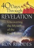 40 Days Through Revelation. Uncovering the Mystery of the End Times