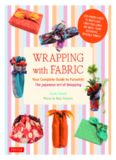 Wrapping with Fabric.  Your Complete Guide to Furoshiki-The Japanese Art of Wrapping