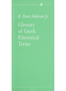 Glossary of Greek Rhetorical Terms connected to Methods of Argumentation, Figures and Tropes from Anaximenes to Quintilian (Contributions to Biblical Exegesis and Theology 24)