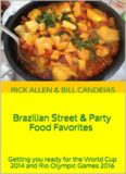 Brazilian Street & Party Food Favorites: Getting you ready for the World Cup 2014 and Rio Olympic
