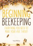 Beginning Beekeeping - everything you need to make your hive thrive